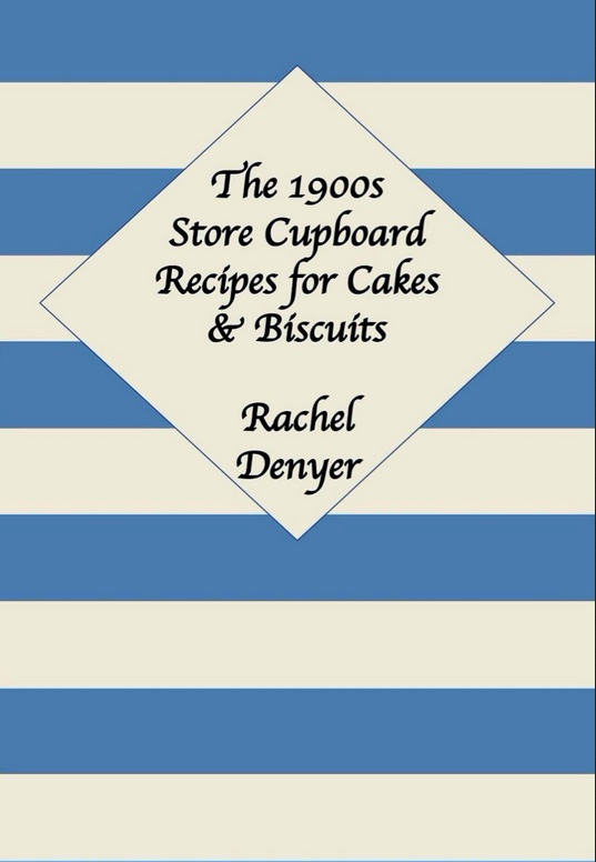1900s Store Cupboard Recipes for Cakes & Biscuits