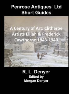A Century of Art: Clitheroe Artists Elijah and Frederick Cawthorne 1843 - 1940