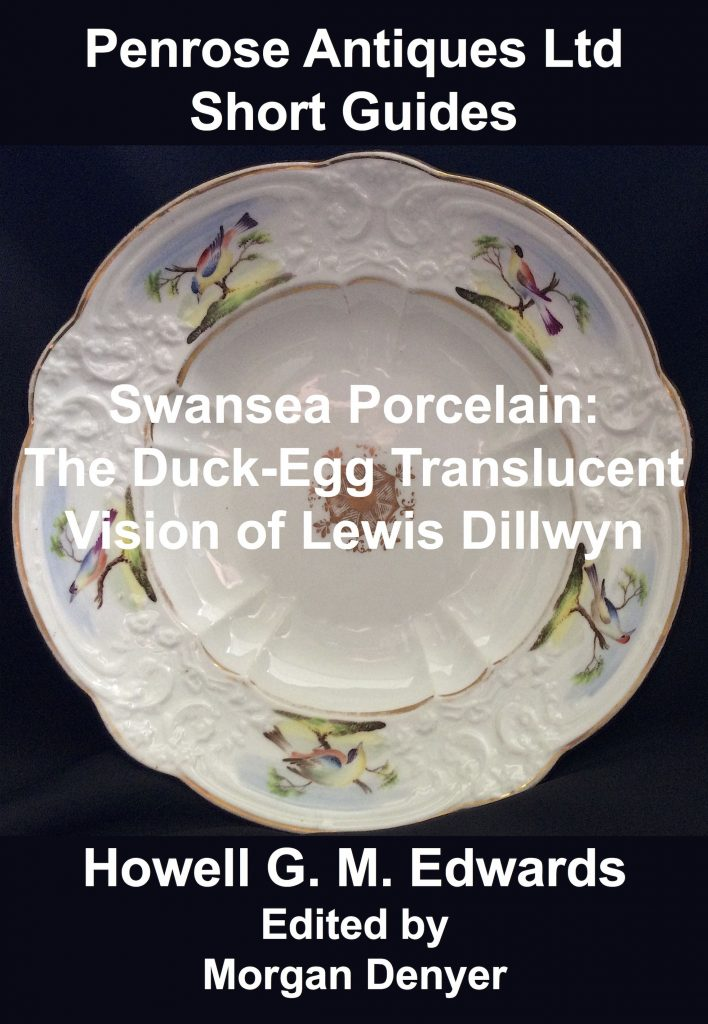 Swansea Porcelain. The Duck-Egg Translucent Vision of Lewis Dillwyn